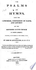 The Psalms and Hymns: With the Catechism, Confession of Faith, and